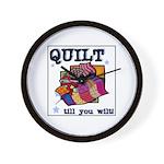 Quilt Till You Wilt Wall Clock