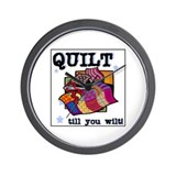 Quilt Till You Wilt Wall Clock
