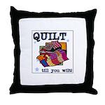 Quilt Till You Wilt Throw Pillow