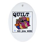 Quilt Till You Wilt Oval Ornament