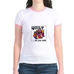 Quilt Till You Wilt Jr. Ringer T-Shirt