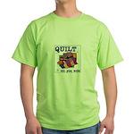 Quilt Till You Wilt Green T-Shirt