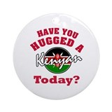 Have you hugged a Kenyan today? Ornament (Round)