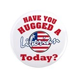 "Have you hugged a Liberian today? 3.5"" Button"