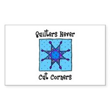 Quilters Never Cut Corners Rectangle Decal