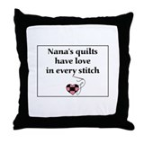 Nana's Quilts Have Love Throw Pillow
