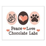 Peace Love Chocolate Lab Small Poster