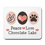Peace Love Chocolate Lab Mousepad