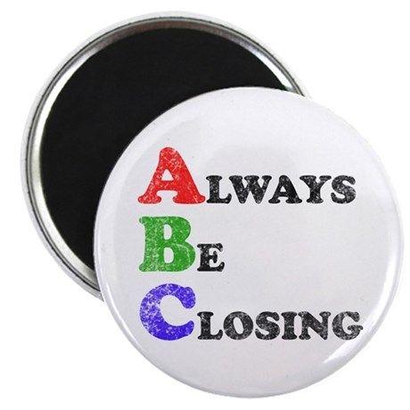 Always Be Closing Magnet