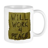 Will Work 4 Peace Mug