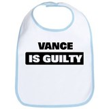VANCE is guilty Bib