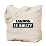 LANDON is guilty Tote Bag
