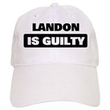 LANDON is guilty Baseball Cap