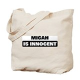 MICAH is innocent Tote Bag