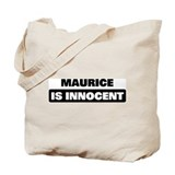 MAURICE is innocent Tote Bag
