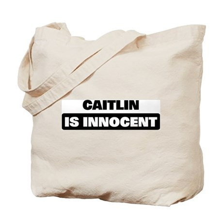 CAITLIN is innocent Tote Bag