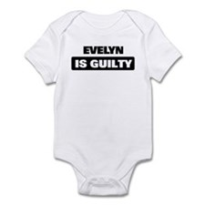 EVELYN is guilty Infant Bodysuit