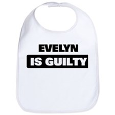 EVELYN is guilty Bib