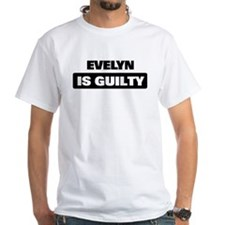 EVELYN is guilty Shirt