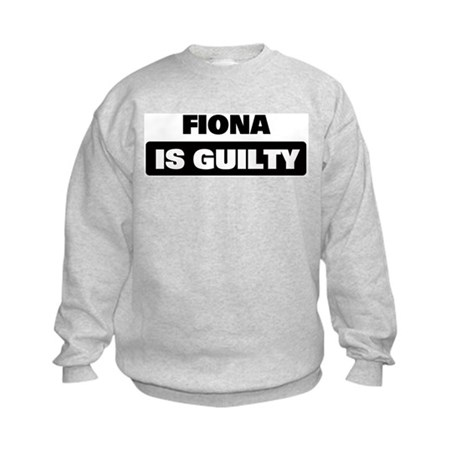FIONA is guilty Kids Sweatshirt
