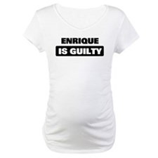 ENRIQUE is guilty Shirt