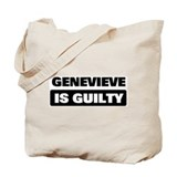 GENEVIEVE is guilty Tote Bag