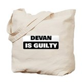 DEVAN is guilty Tote Bag