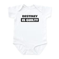 DESTINEY is guilty Infant Bodysuit
