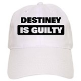 DESTINEY is guilty Baseball Cap