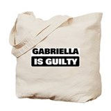 GABRIELLA is guilty Tote Bag