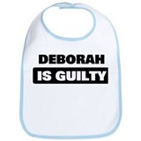 DEBORAH is guilty Bib