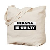 DEANNA is guilty Tote Bag