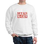 DETAIN MCCAIN Sweatshirt