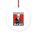 RESTRAIN MCCAIN Ornament (Round)
