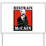 RESTRAIN MCCAIN Yard Sign