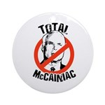 Anti-McCain: McCainiac Ornament (Round)