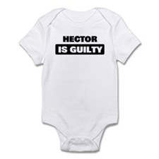 HECTOR is guilty Infant Bodysuit