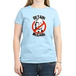 Anti-McCain: Detain McCain Women's Light T-Shirt