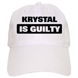 KRYSTAL is guilty Cap