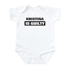 KRISTINA is guilty Infant Bodysuit