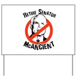 Retire Senator McAncient Yard Sign
