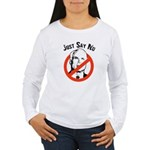 Anti-McCain: Just say no Women's Long Sleeve T-Shi
