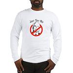 Anti-McCain: Just say no Long Sleeve T-Shirt