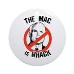 Anti-McCain: The Mac is whack Ornament (Round)