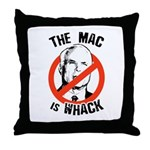 Anti-McCain: The Mac is whack Throw Pillow