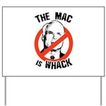 Anti-McCain: The Mac is whack Yard Sign