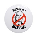 McCain is a McPain Ornament (Round)