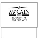 McCain 2008: No Country for old men Yard Sign