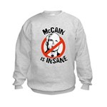 Anti-McCain: McCain is Insane Kids Sweatshirt