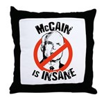 Anti-McCain: McCain is Insane Throw Pillow